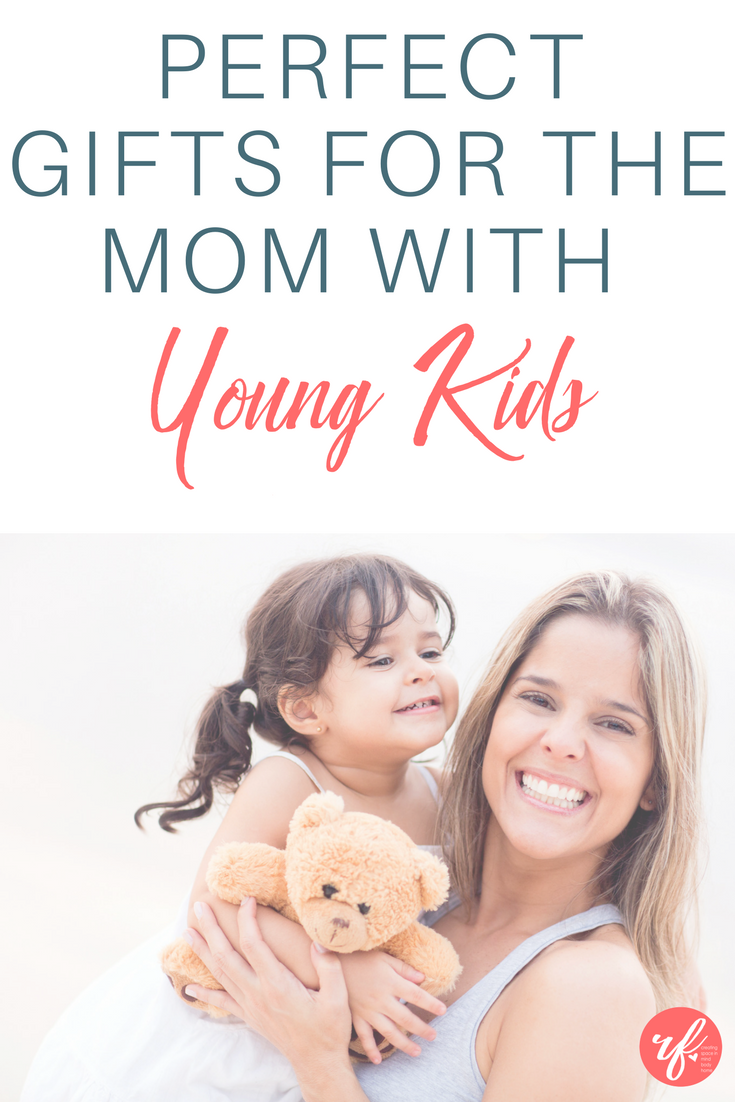 Perfect Gifts for the Mom with Young Kids