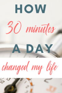 How 30 Minutes a Day Changed My Life