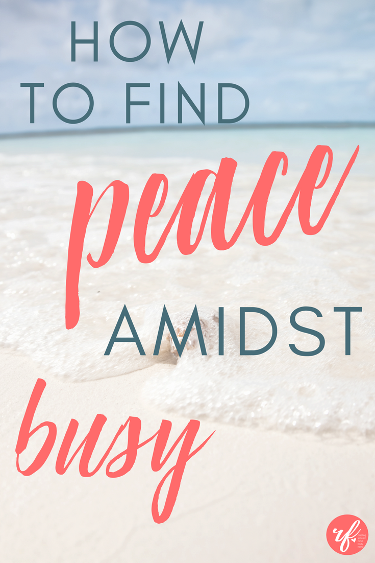 How to Find Space in the Midst of Busy