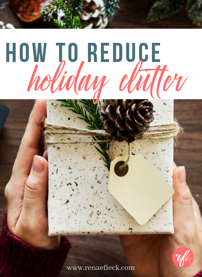 How to Reduce Holiday Clutter