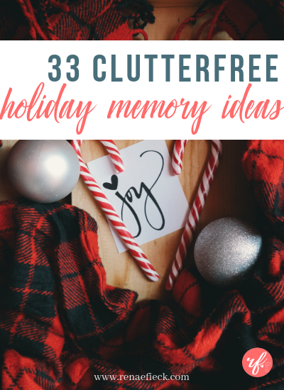 33 Clutterfree Christmas Memory Ideas
