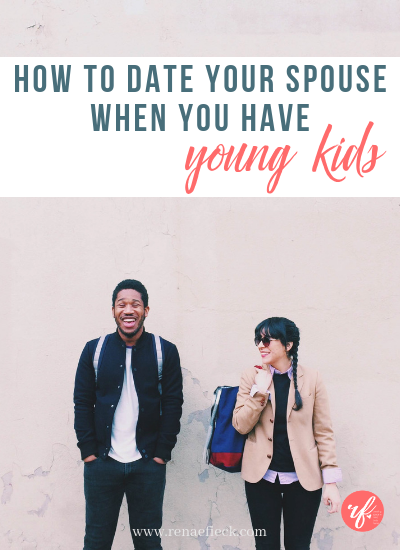 How to Date Your Spouse When You Have Young Kids