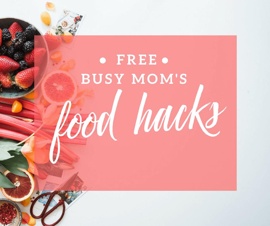 busy mom food hacks