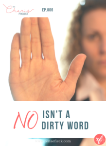No Isn't a Dirty Word- How NO Can Help You Create More Space- 006