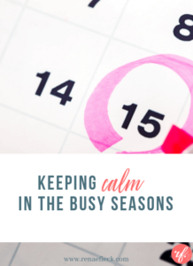 Keeping Calm Even in the Busy Season