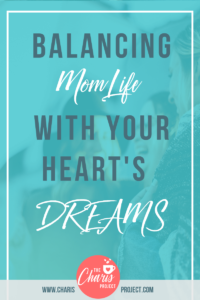 Balancing Mom Life With Your Heart's Dreams and Passion - Sabrina Greer