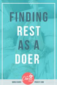 Finding Rest as a Doer Katie Reid