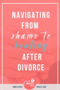 Navigating from Shame to Healing After Divorce with Nicole Cleveland