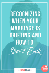 Recognizing When Your Marriage is Drifting & How to Steer it Back with Jill Savage -67