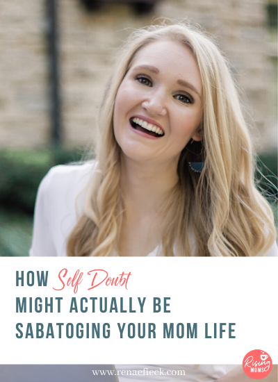 How Self Doubt Might Actually Be Sabatoging Your Mom Life with Chelsea Wessman -75