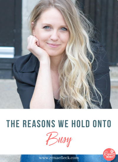 The Reasons we Hold Onto Busy with Kelly Drake