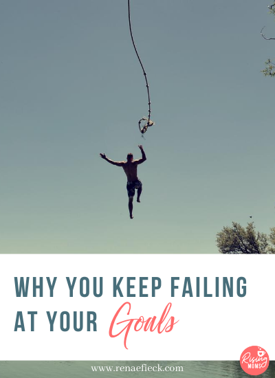 Why You Keep Failing At Your Goals