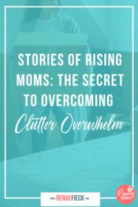 SOLO/RISING MOM: The Secret to Overcoming Clutter overwhelm withAmanda Lewandowski -93