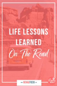 Life Lessons Learned on the Road with Renae Fieck -90