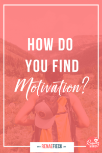 How Do You Find Motivation -101
