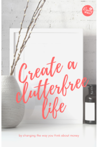 How to create a clutter-free life
