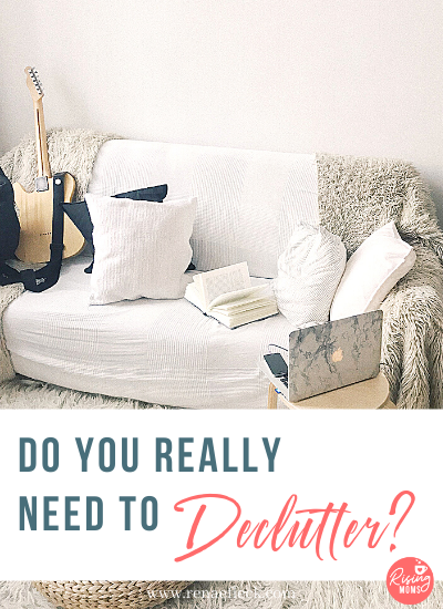 Do You Really Need to Declutter?