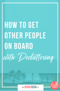 How to Get Your Family on Board with Decluttering -110