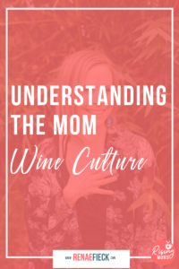 Understanding the Mom Wine Culture with Camille Kinzler -113