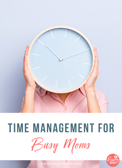 Time Management for Moms with Renae Fieck