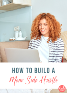 How to Build a Mom Side Hustle