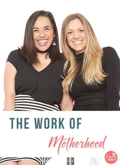 The Work of Motherhood with Sonnet and Veronica of Not Your Mother's Podcast