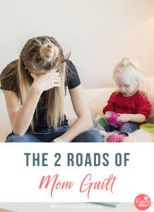The 2 Roads of Mom Guilt