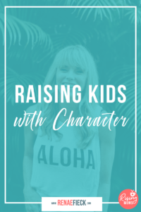 Raising Kids with Character with Monica Swanson