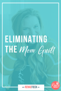 Eliminating the Mom Guilt with Michelle Hagen -129