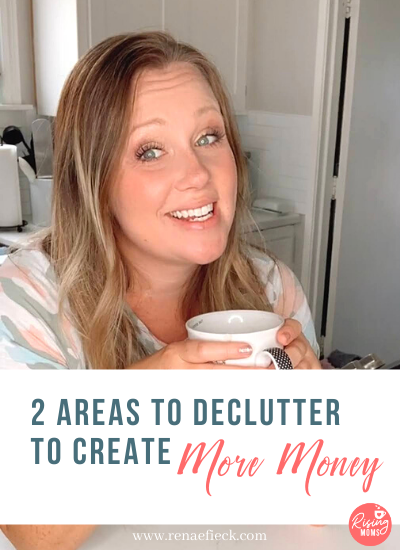 2 Areas to Declutter to Create More Money with Renae Fieck -133