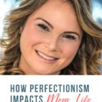 How Perfectionism Impacts Mom Life with Eva Benmeleh
