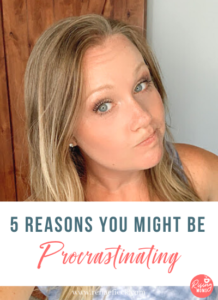 5 Reasons You Might Be Procrastinating with Renae Fieck