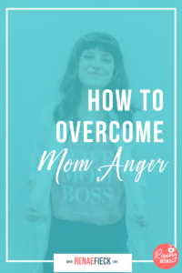 How to Overcome Mom Anger with Jessie Erredia